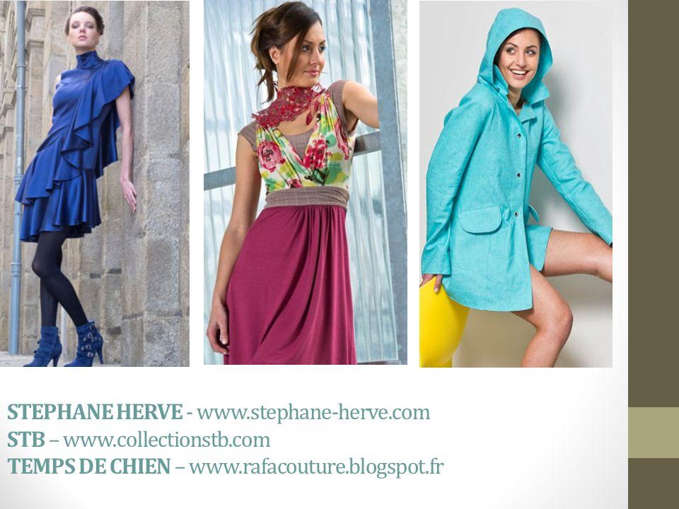 STEPHANE HERVE - www.stephane-herve.com STB – www.collectionstb.com TEMPS DE CHIEN – www.rafacouture.blogspot.fr
