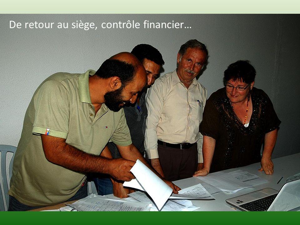 De retour au siège, contrôle financier…