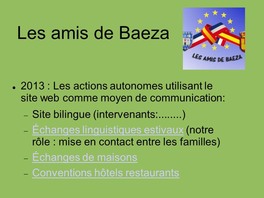 Les amis de Baeza 2013 : Les actions autonomes utilisant le site web comme moyen de communication: Site bilingue (intervenants:........) Échanges ling