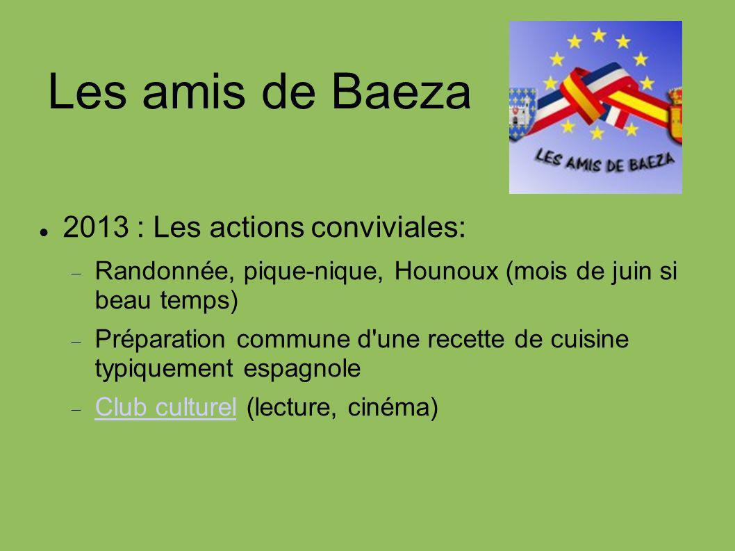 Les amis de Baeza 2013 : Les actions conviviales: Randonnée, pique-nique, Hounoux (mois de juin si beau temps) Préparation commune d'une recette de cu