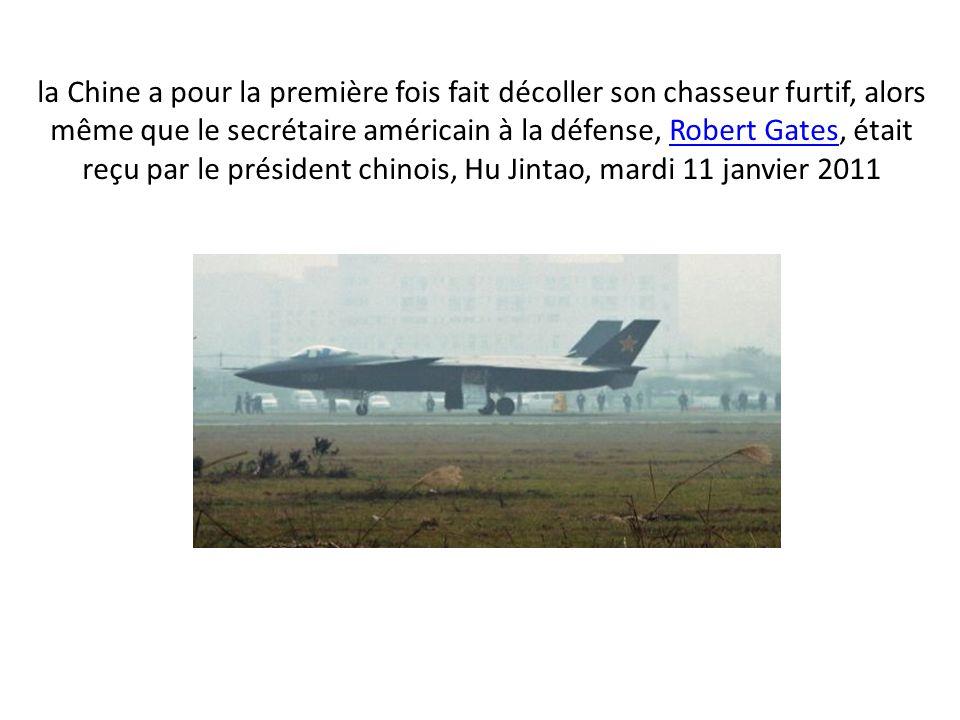 la Chine a pour la première fois fait décoller son chasseur furtif, alors même que le secrétaire américain à la défense, Robert Gates, était reçu par