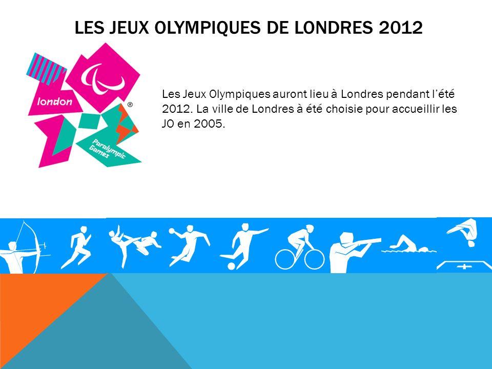 LES JEUX OLYMPIQUES DE LONDRES 2012 Les Jeux Olympiques auront lieu à Londres pendant lété 2012. La ville de Londres à été choisie pour accueillir les