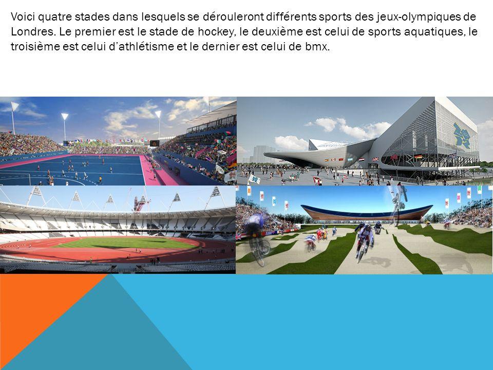Voici quatre stades dans lesquels se dérouleront différents sports des jeux-olympiques de Londres. Le premier est le stade de hockey, le deuxième est