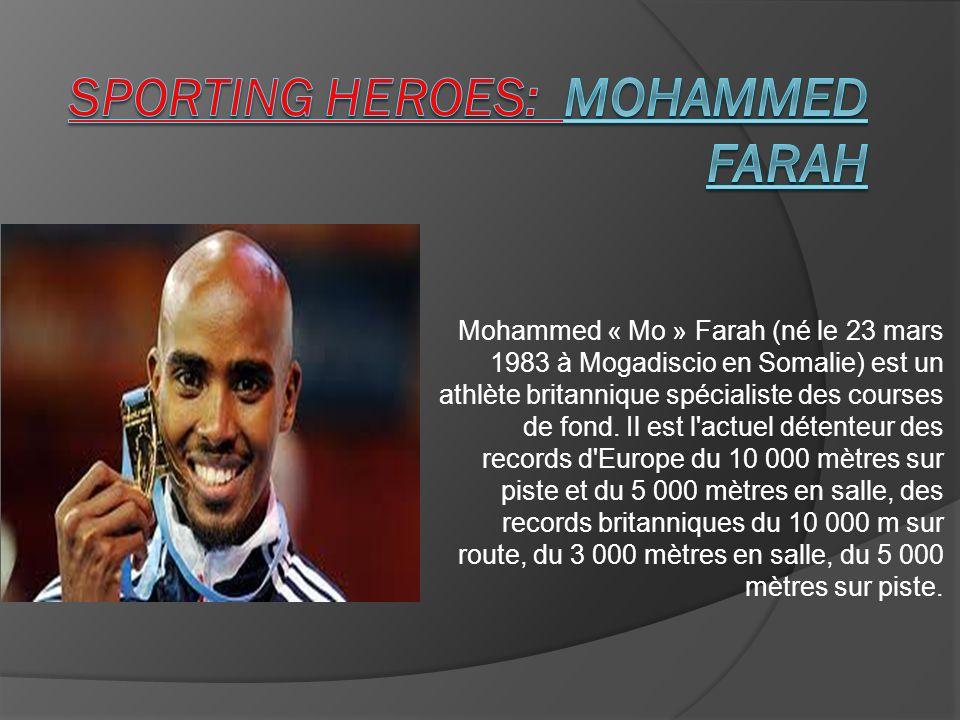 Mohammed « Mo » Farah (né le 23 mars 1983 à Mogadiscio en Somalie) est un athlète britannique spécialiste des courses de fond. Il est l'actuel détente