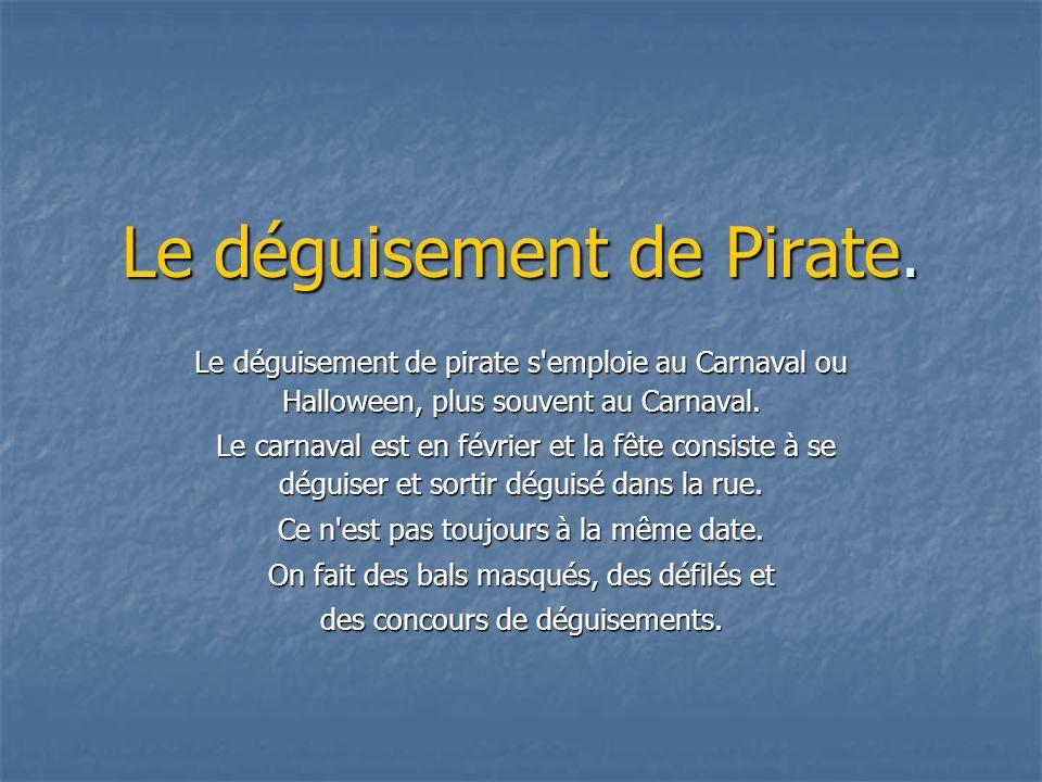 Le déguisement de Pirate.