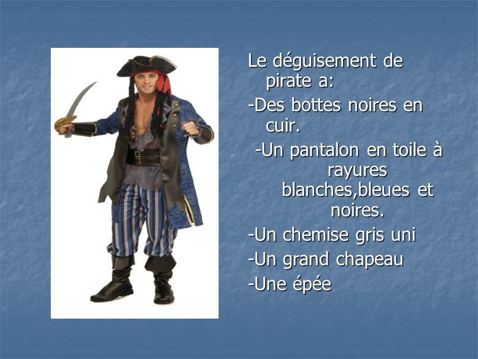 Le déguisement de pirate a: -Des bottes noires en cuir.