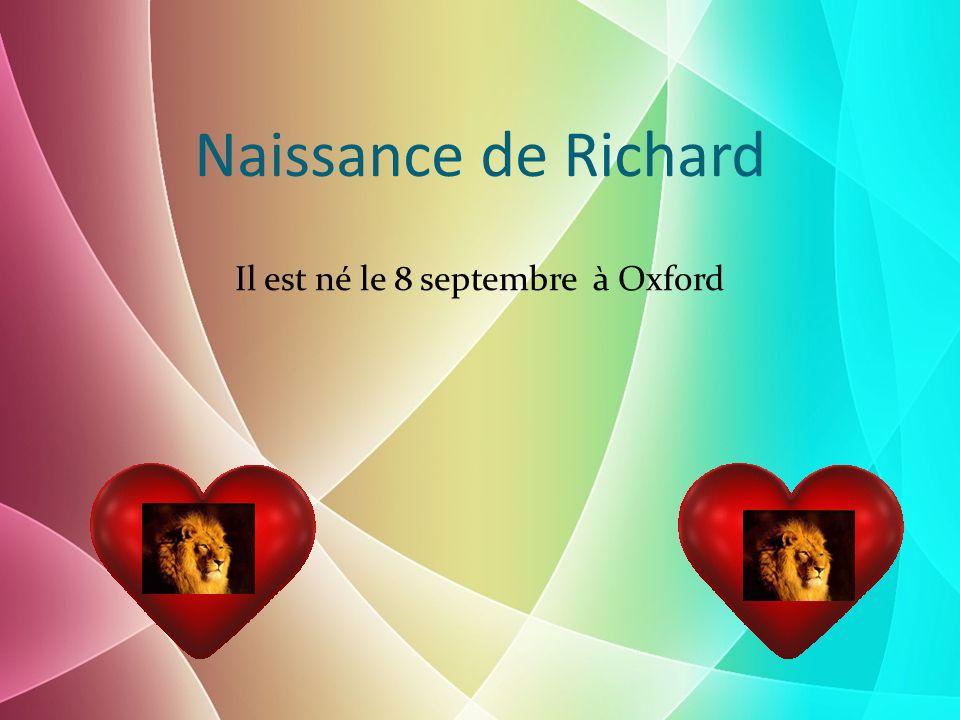 Naissance de Richard Il est né le 8 septembre à Oxford