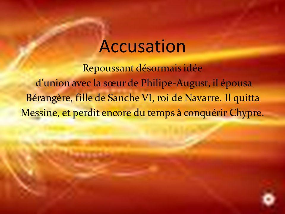 Accusation Repoussant désormais idée d union avec la sœur de Philipe-August, il épousa Bérangère, fille de Sanche VI, roi de Navarre.