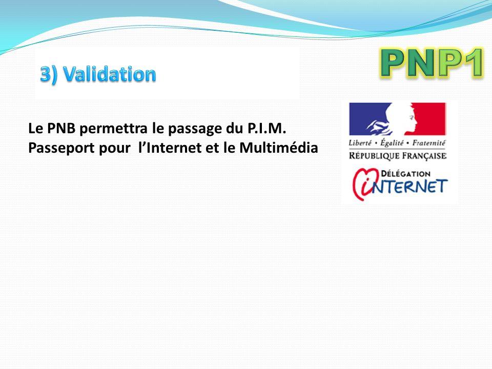 Le PNB permettra le passage du P.I.M. Passeport pour lInternet et le Multimédia