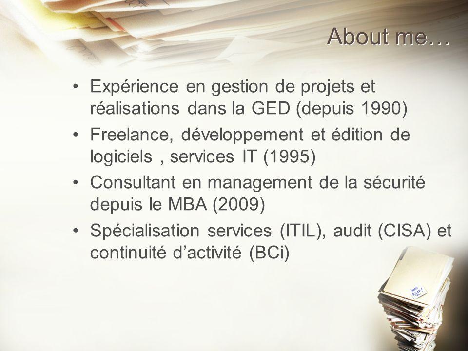 About me… Expérience en gestion de projets et réalisations dans la GED (depuis 1990) Freelance, développement et édition de logiciels, services IT (19