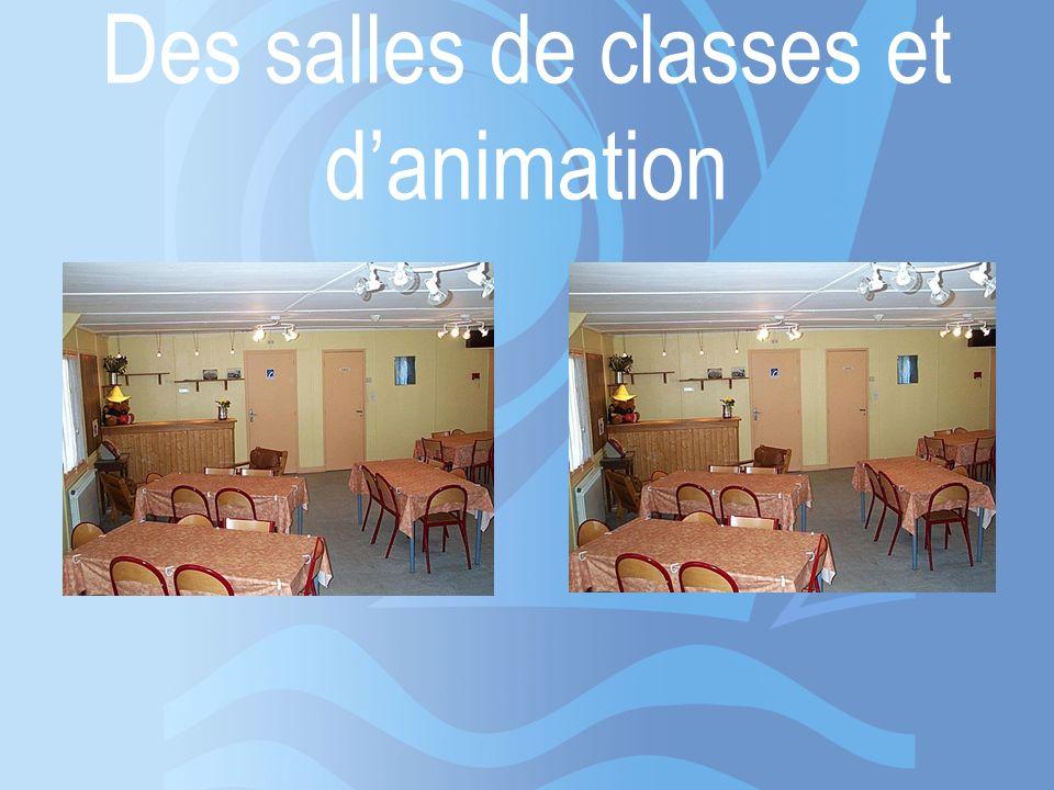 Des salles de classes et danimation