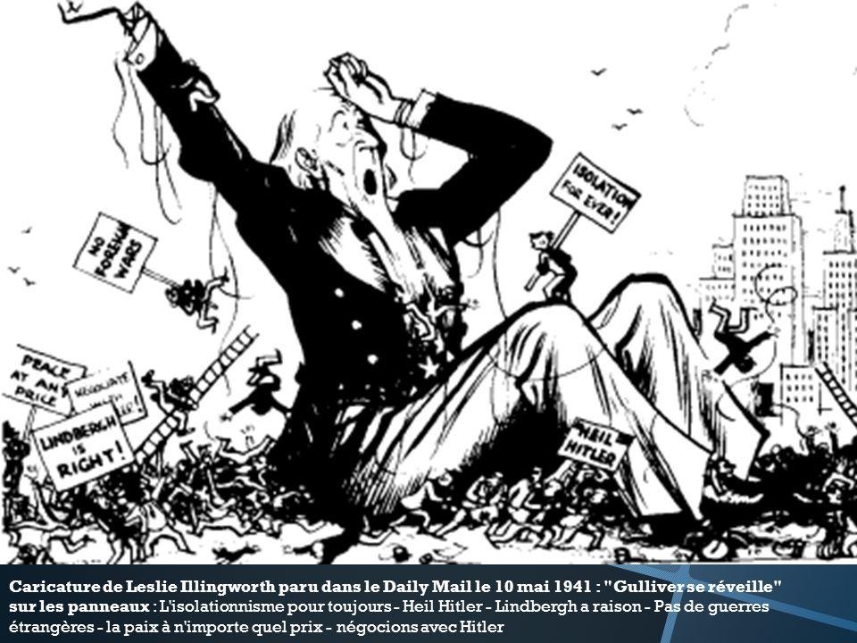 Caricature de Leslie Illingworth paru dans le Daily Mail le 10 mai 1941 : Gulliver se réveille sur les panneaux : L isolationnisme pour toujours - Heil Hitler - Lindbergh a raison - Pas de guerres étrangères - la paix à n importe quel prix - négocions avec Hitler