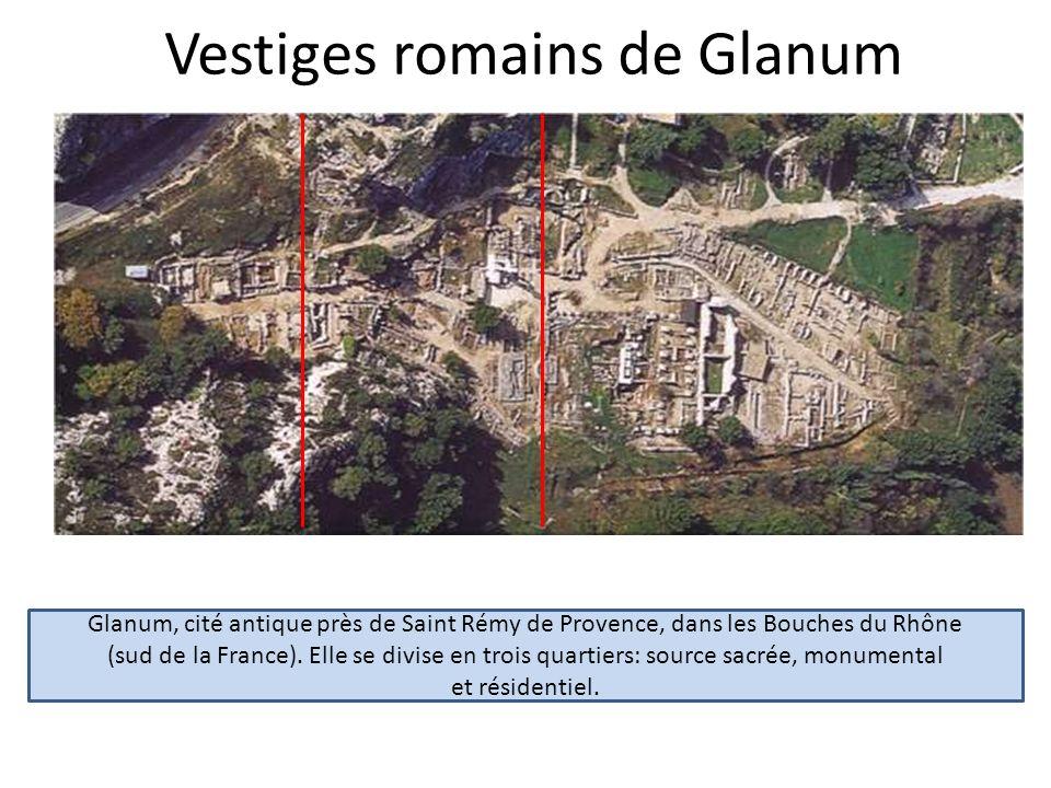 Vestiges romains de Glanum Glanum, cité antique près de Saint Rémy de Provence, dans les Bouches du Rhône (sud de la France). Elle se divise en trois