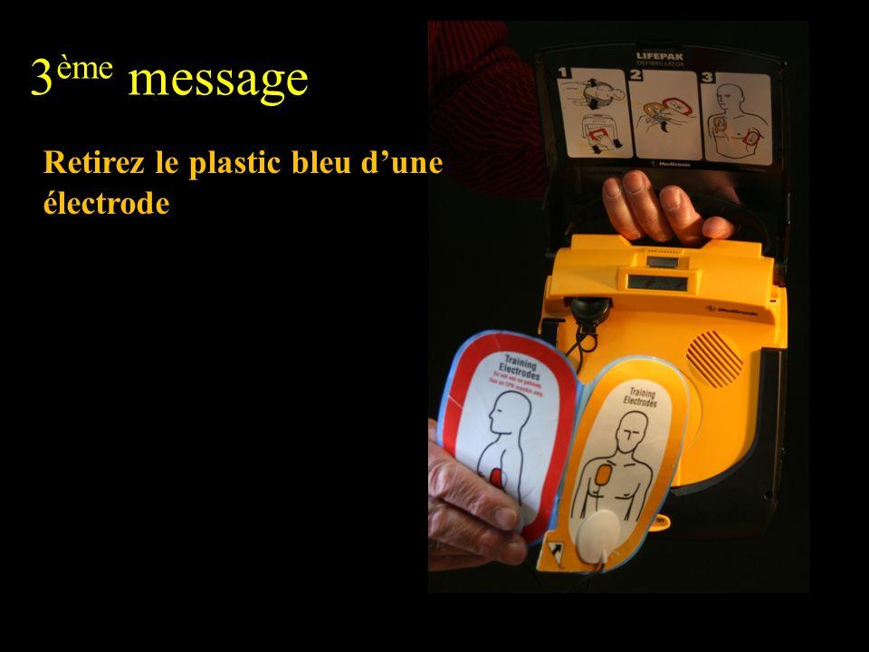 3 ème message Retirez le plastic bleu dune électrode