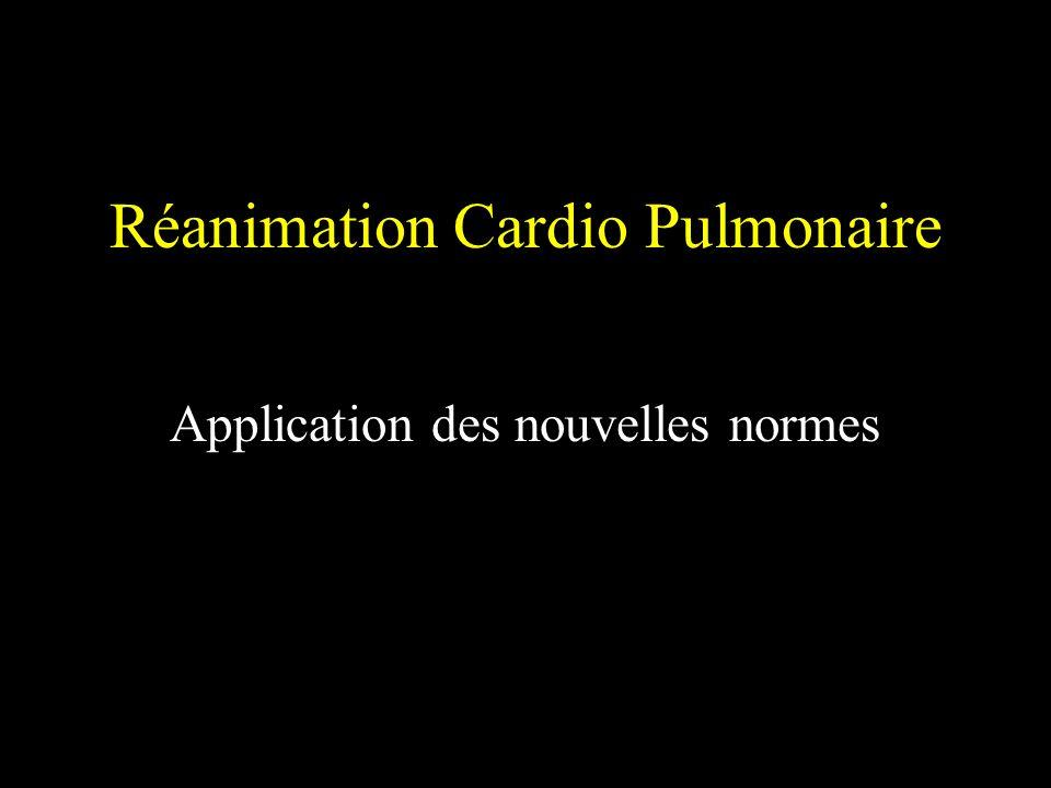 Réanimation Cardio Pulmonaire Application des nouvelles normes