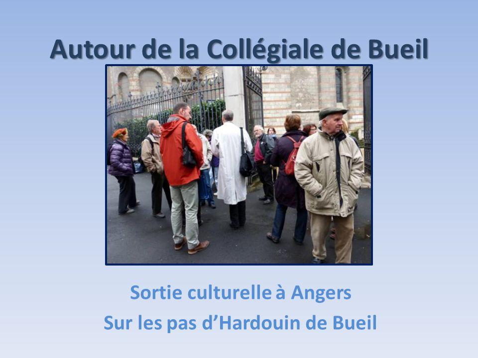 Autour de la Collégiale de Bueil Sortie culturelle à Angers Sur les pas dHardouin de Bueil