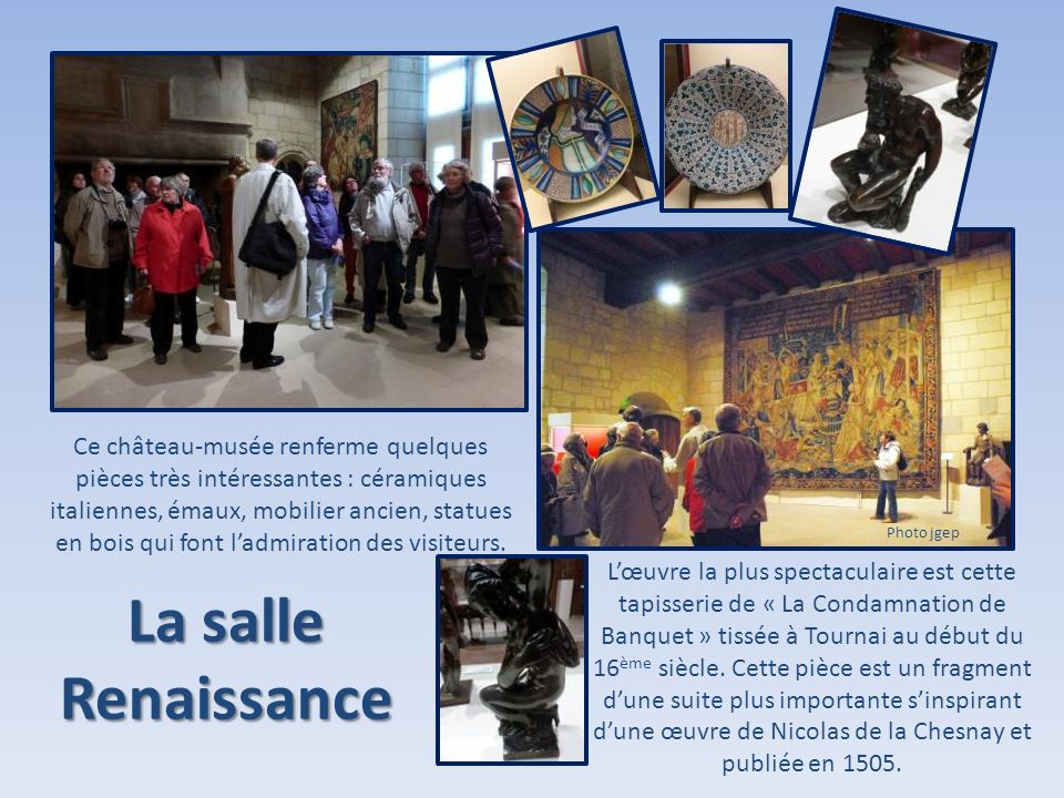Ce château-musée renferme quelques pièces très intéressantes : céramiques italiennes, émaux, mobilier ancien, statues en bois qui font ladmiration des