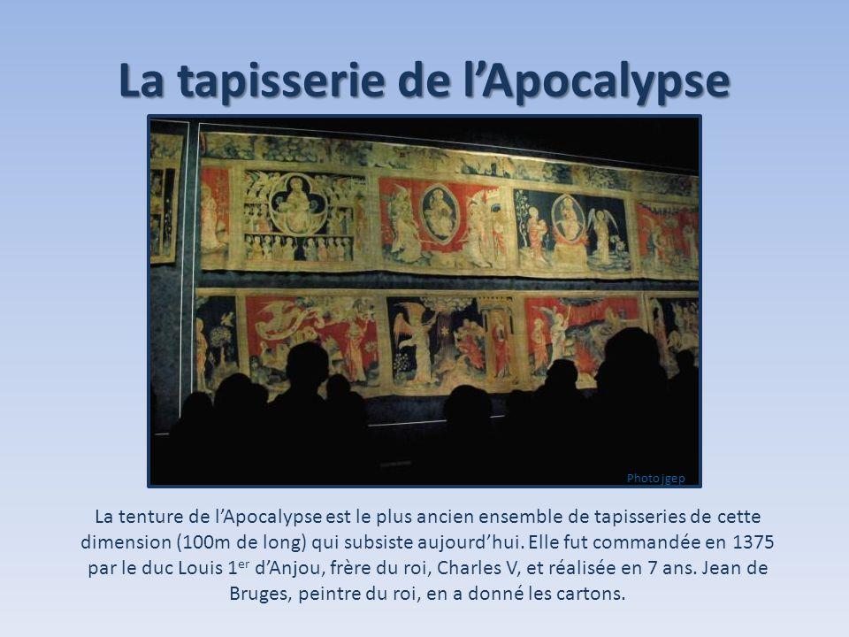 La tapisserie de lApocalypse La tenture de lApocalypse est le plus ancien ensemble de tapisseries de cette dimension (100m de long) qui subsiste aujou