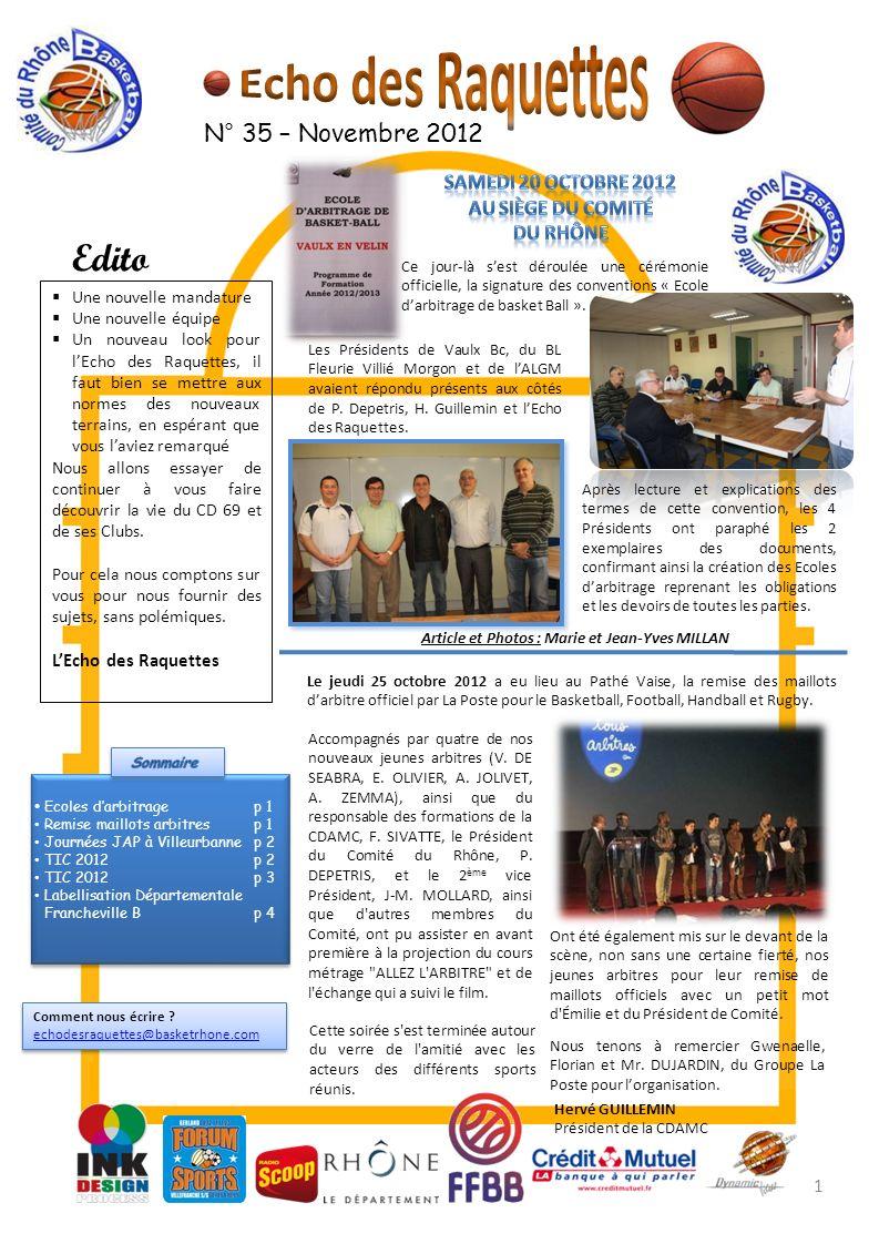 N° 35 – Novembre 2012 Edito Une nouvelle mandature Une nouvelle équipe Un nouveau look pour lEcho des Raquettes, il faut bien se mettre aux normes des