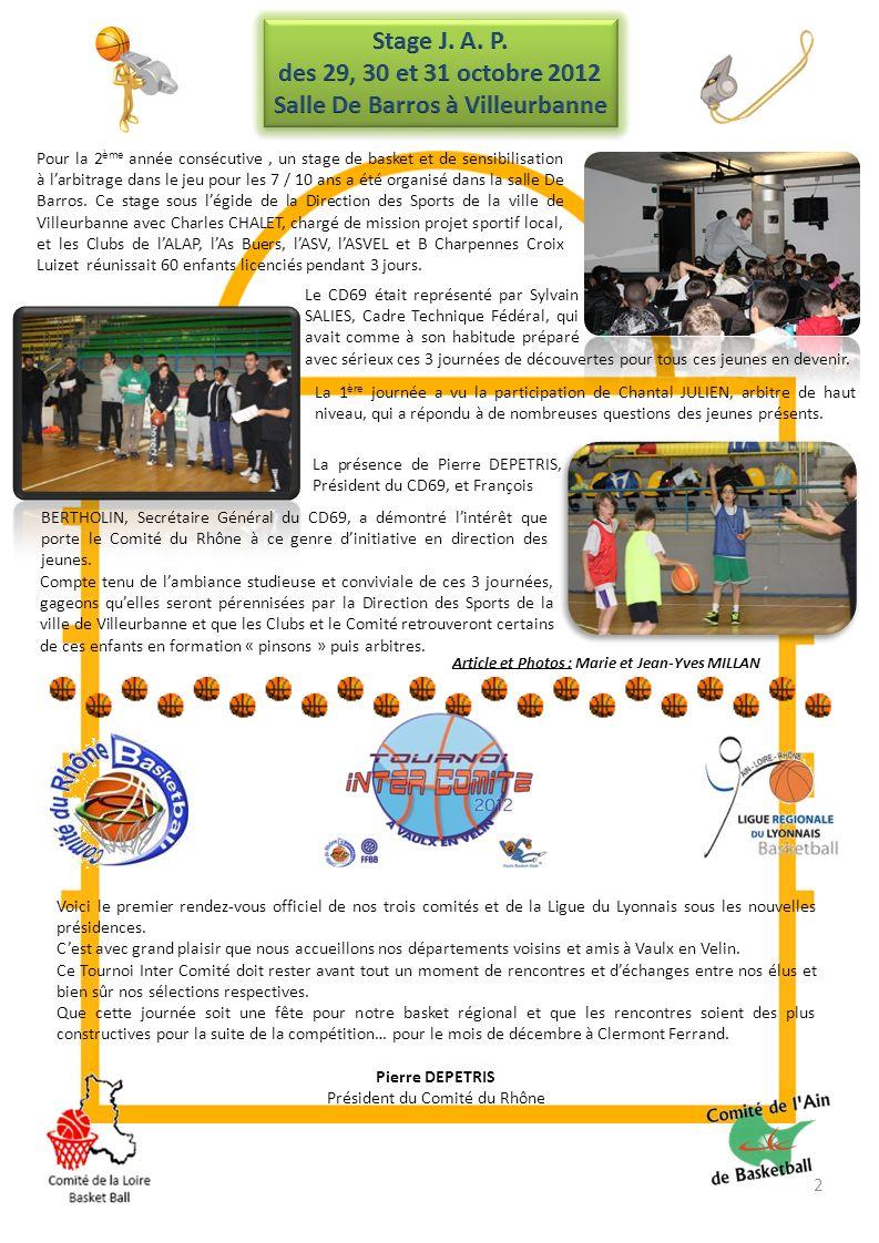 2 Pour la 2 ème année consécutive, un stage de basket et de sensibilisation à larbitrage dans le jeu pour les 7 / 10 ans a été organisé dans la salle De Barros.