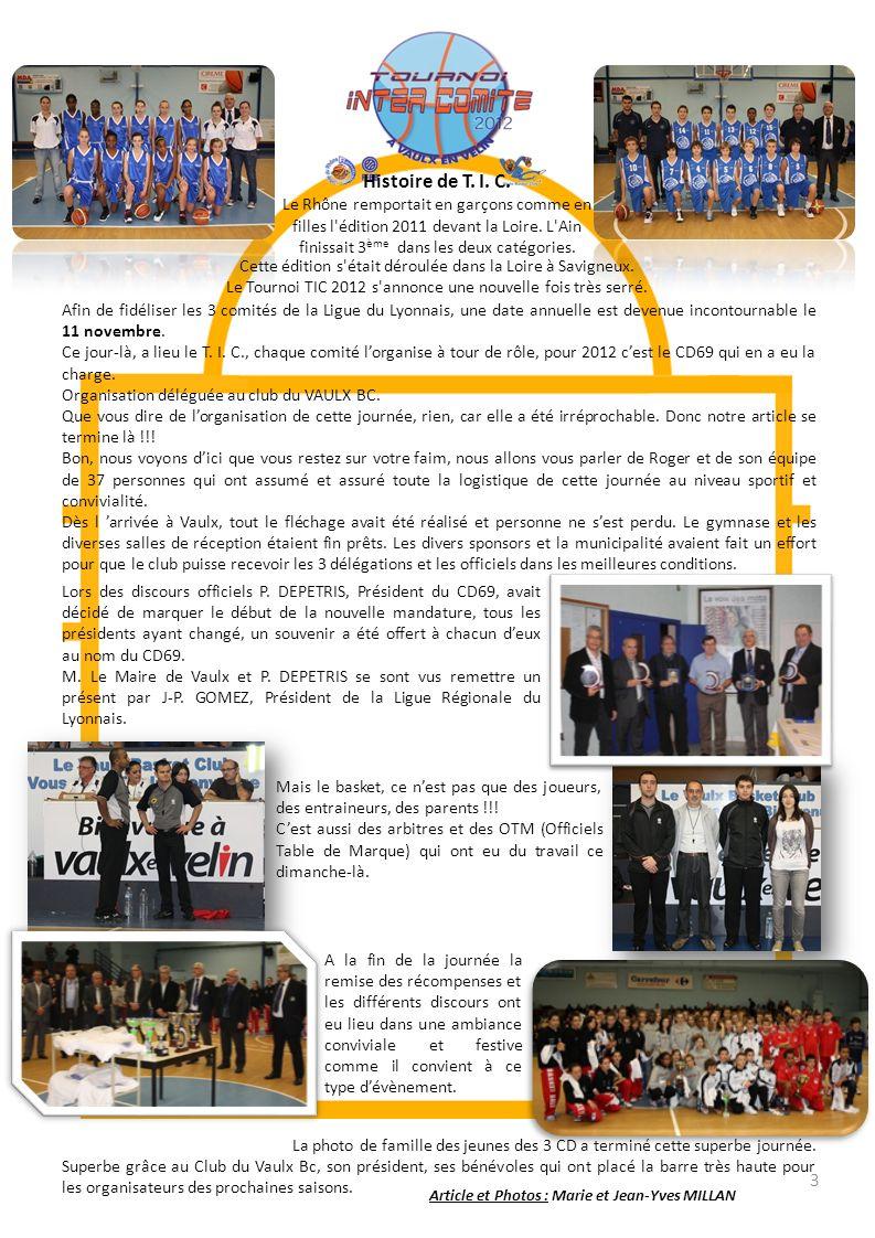 3 Article et Photos : Marie et Jean-Yves MILLAN Afin de fidéliser les 3 comités de la Ligue du Lyonnais, une date annuelle est devenue incontournable