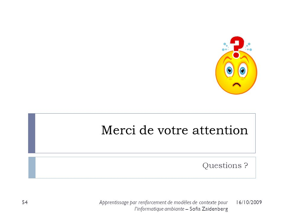 Merci de votre attention Questions .