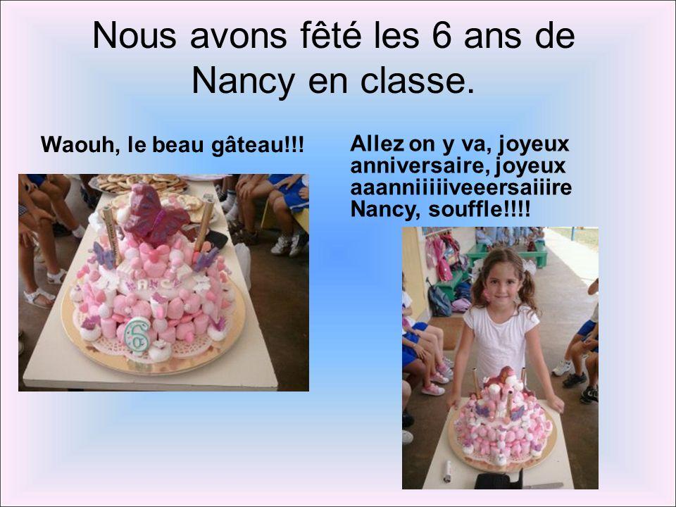 Nous avons fêté les 6 ans de Nancy en classe.Waouh, le beau gâteau!!.