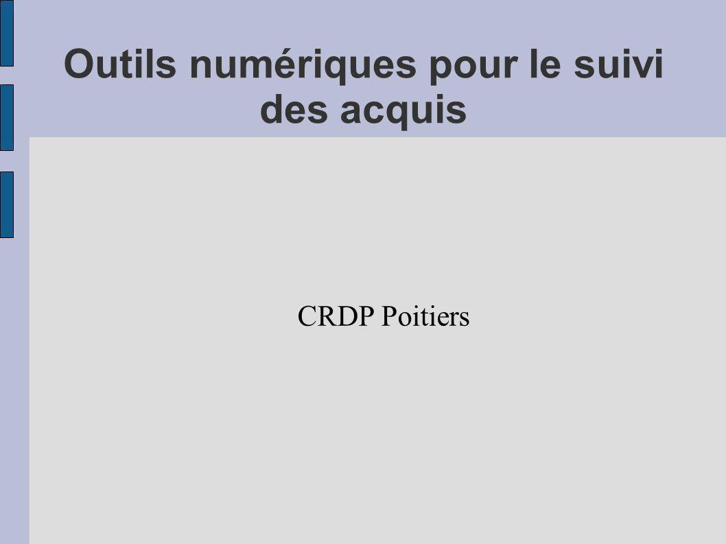 Outils numériques pour le suivi des acquis CRDP Poitiers