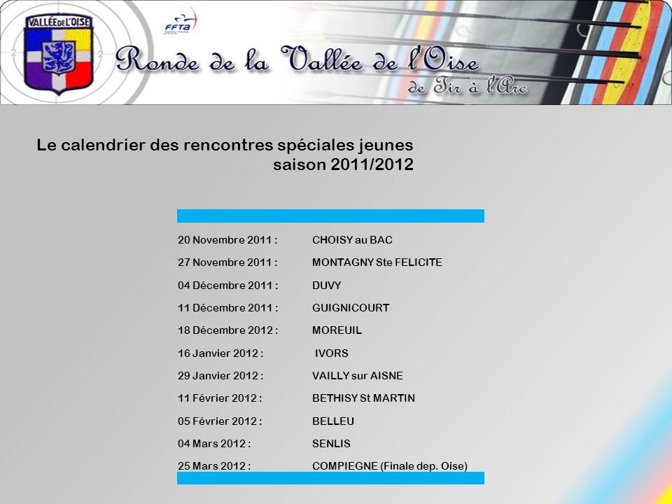 Le calendrier des rencontres spéciales jeunes saison 2011/2012 20 Novembre 2011 : CHOISY au BAC 27 Novembre 2011 : MONTAGNY Ste FELICITE 04 Décembre 2