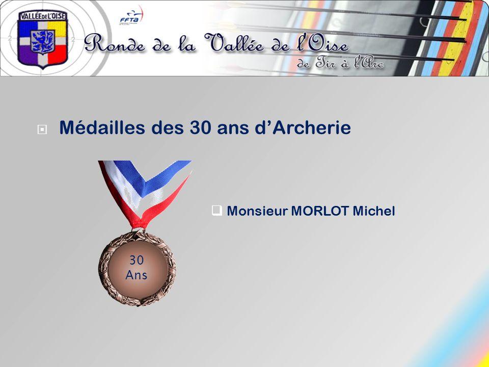 Médailles des 30 ans dArcherie Monsieur MORLOT Michel 30 Ans