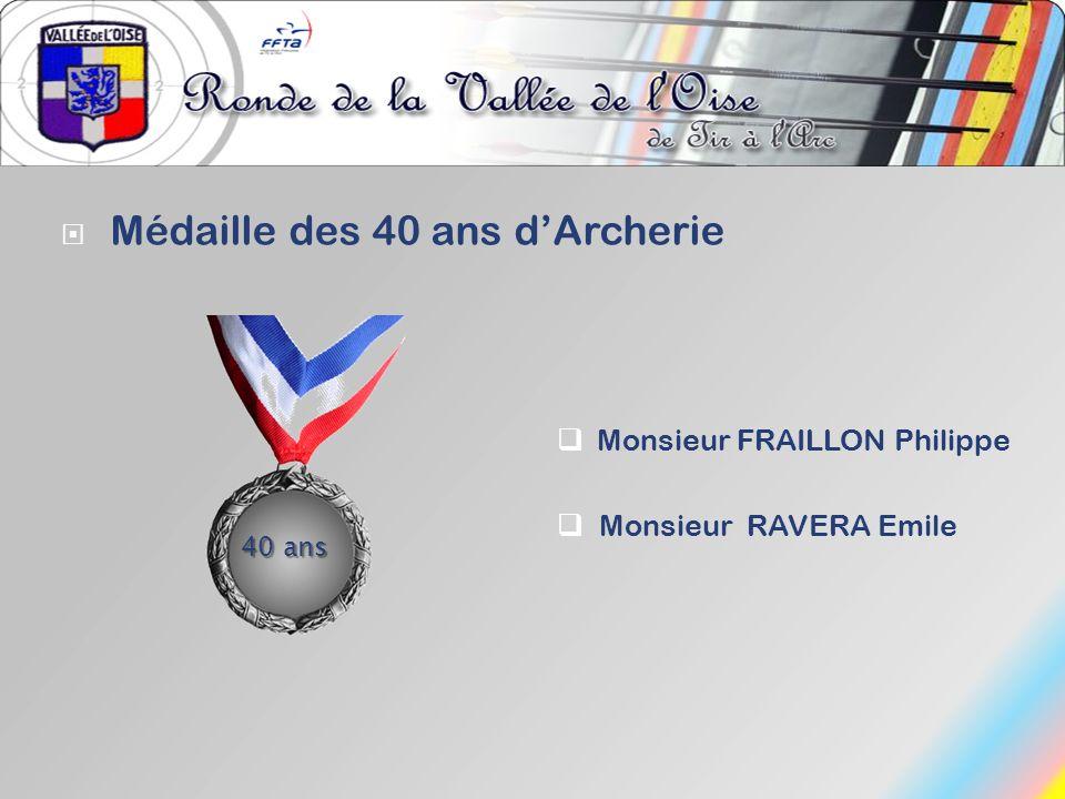 Médaille des 40 ans dArcherie Monsieur FRAILLON Philippe Monsieur RAVERA Emile 40 ans