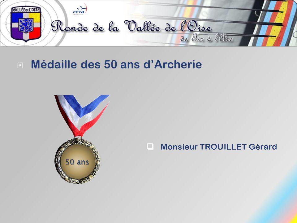Médaille des 50 ans dArcherie Monsieur TROUILLET Gérard 50 ans