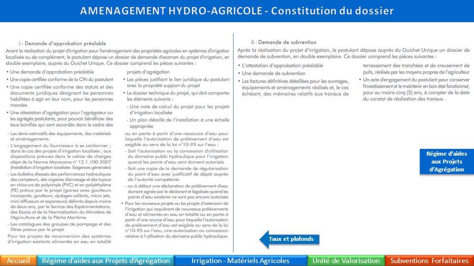 Accueil Irrigation - Matériels Agricoles Unité de Valorisation Subventions Forfaitaires Régime daides aux Projets dAgrégation Taux et plafonds Régime