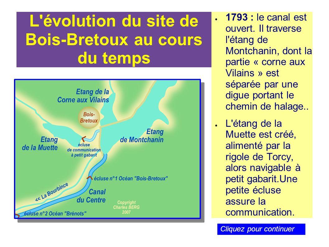 L'évolution du site de Bois-Bretoux au cours du temps 1793 : le canal est ouvert. Il traverse l'étang de Montchanin, dont la partie « corne aux Vilain
