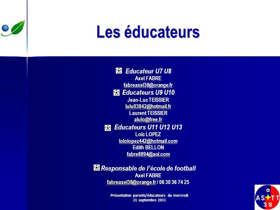 Les éducateurs Educateur U7 U8 Axel FABRE fabreaxel38@orange.fr Educateurs U9 U10 Jean-Luc TEISSIER lulu03842@hotmail.fr Laurent TEISSIER alulo@free.f