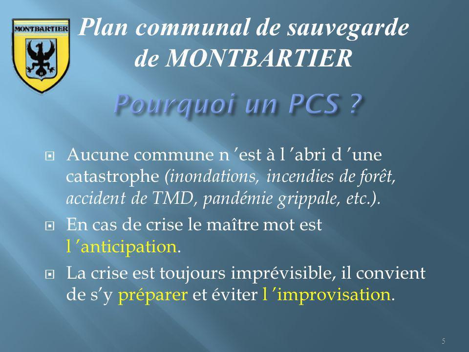 Le PCS est obligatoire pour les communes disposant d un PPRNP Plans de Prévention des Risques Naturels Prévisibles (ou PSS) plan de Surface Submersible) approuvé ou comprises dans un plan particulier d intervention (risque technologique).