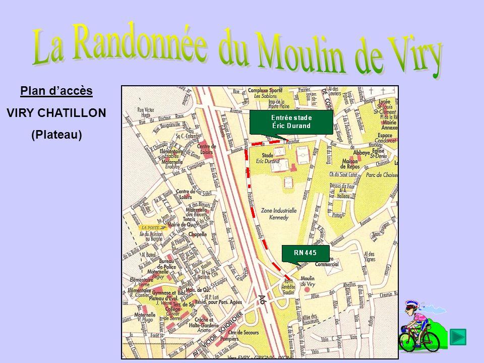 Départ et arrivée Stade Éric Durand –Avenue de lAqueduc Viry plateau Parking Parking de grande capacité Accès à partir de lA6 et de la RN 445
