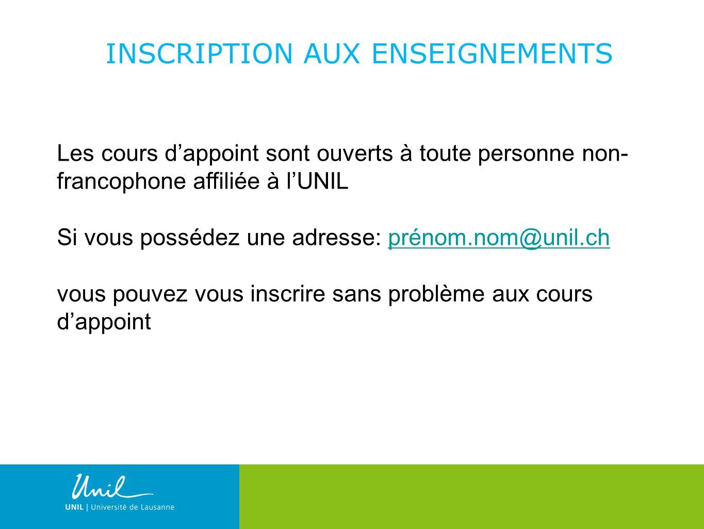 4 INSCRIPTION AUX ENSEIGNEMENTS Les cours dappoint sont ouverts à toute personne non- francophone affiliée à lUNIL Si vous possédez une adresse: préno