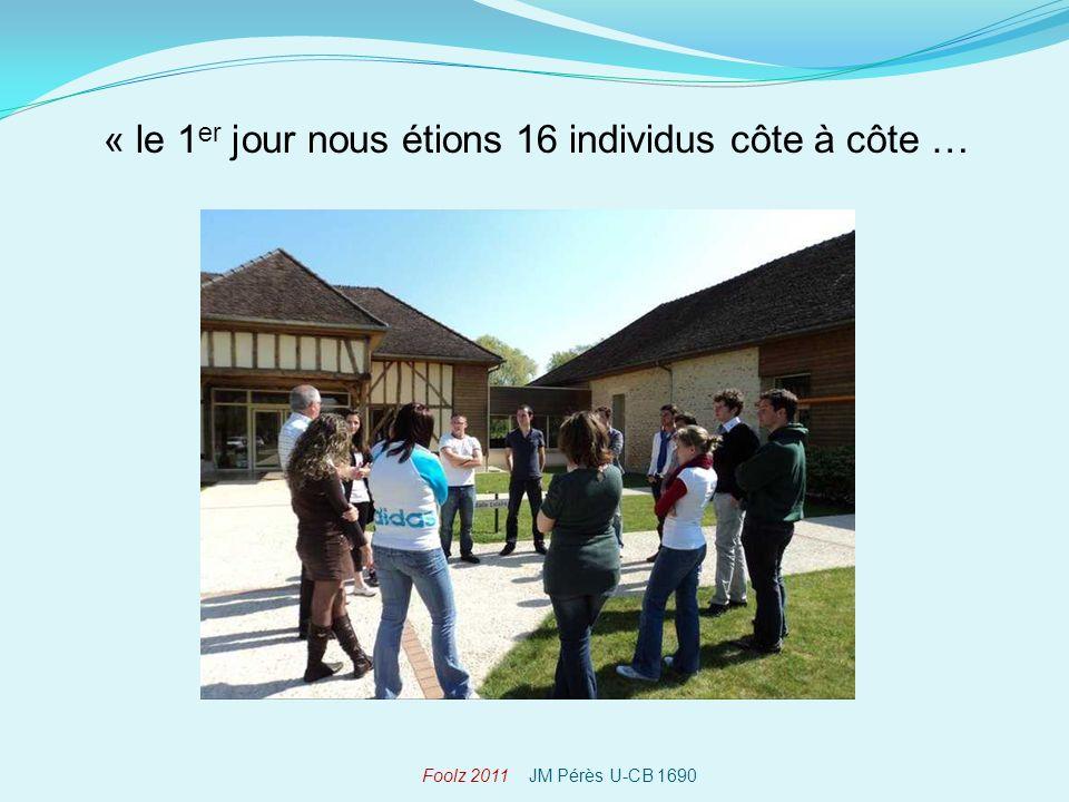 « le 1 er jour nous étions 16 individus côte à côte … Foolz 2011 JM Pérès U-CB 1690