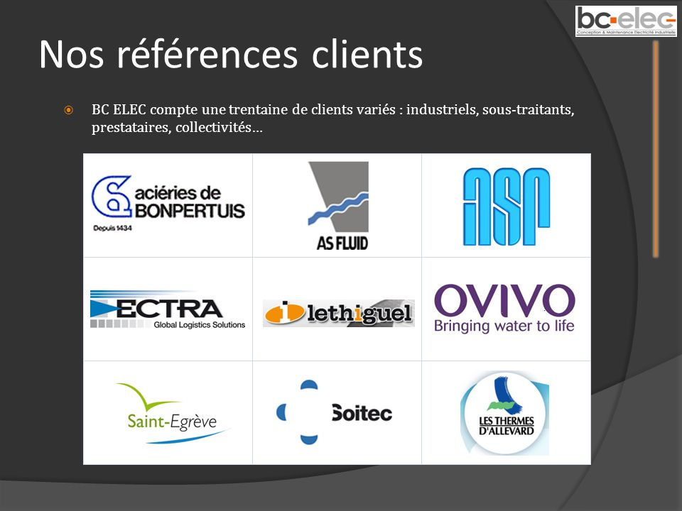 Nos références clients BC ELEC compte une trentaine de clients variés : industriels, sous-traitants, prestataires, collectivités…