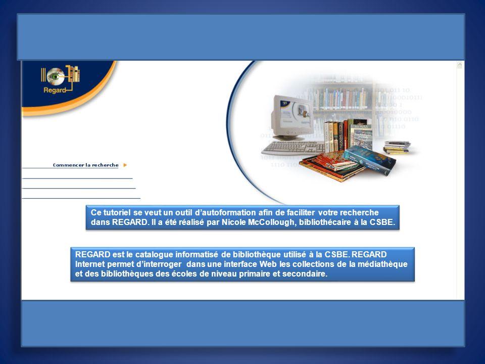 REGARD est le catalogue informatisé de bibliothèque utilisé à la CSBE. REGARD Internet permet dinterroger dans une interface Web les collections de la