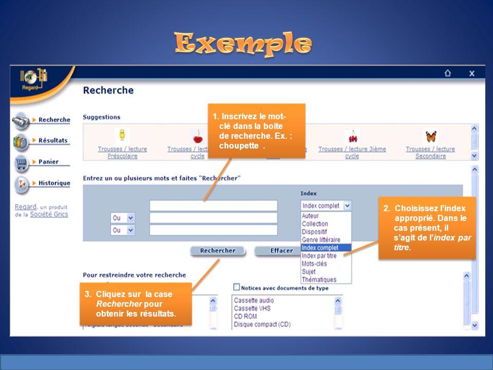 1. Inscrivez le mot- clé dans la boîte de recherche. Ex. : choupette. 1. Inscrivez le mot- clé dans la boîte de recherche. Ex. : choupette. 2. Choisis