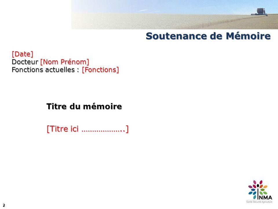 2 Soutenance de Mémoire [Date] Docteur [Nom Prénom] Fonctions actuelles : [Fonctions] Titre du mémoire [Titre ici ………………..]