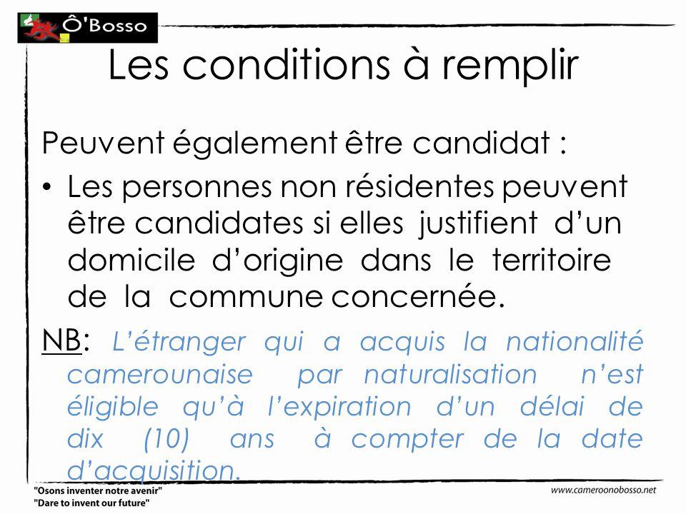 Les conditions à remplir Peuvent également être candidat : Les personnes non résidentes peuvent être candidates si elles justifient dun domicile dorig