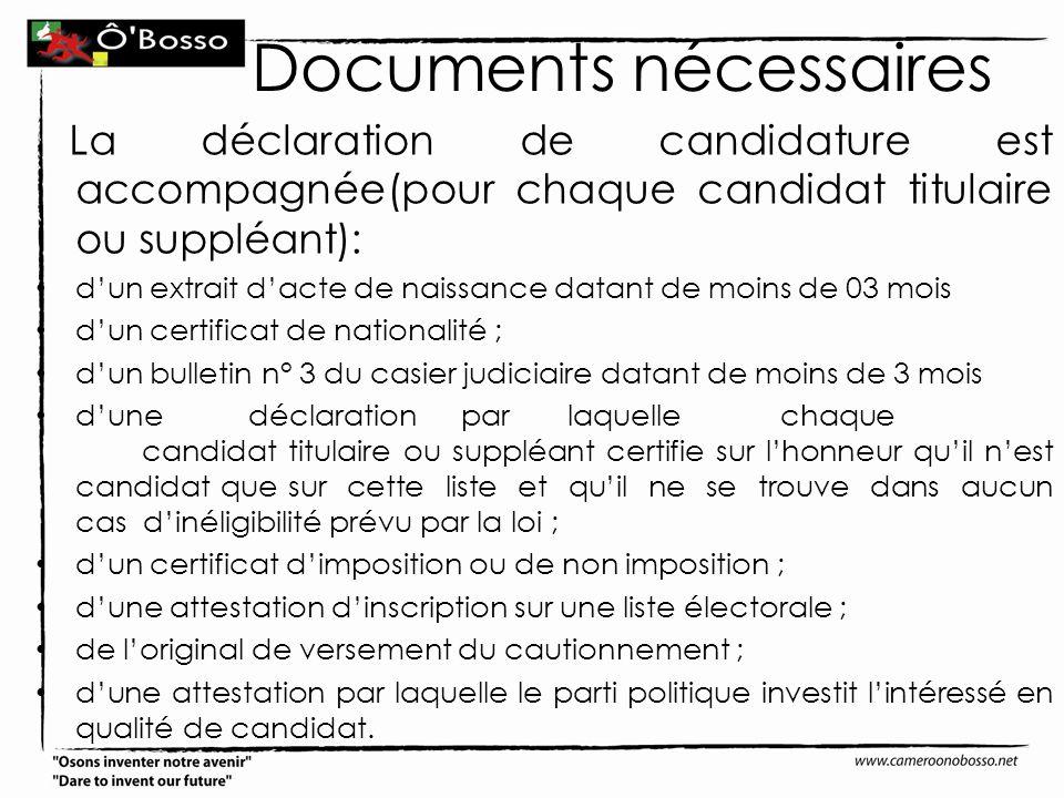 Documents nécessaires La déclaration de candidature est accompagnée(pour chaque candidat titulaire ou suppléant): dun extrait dacte de naissance datan