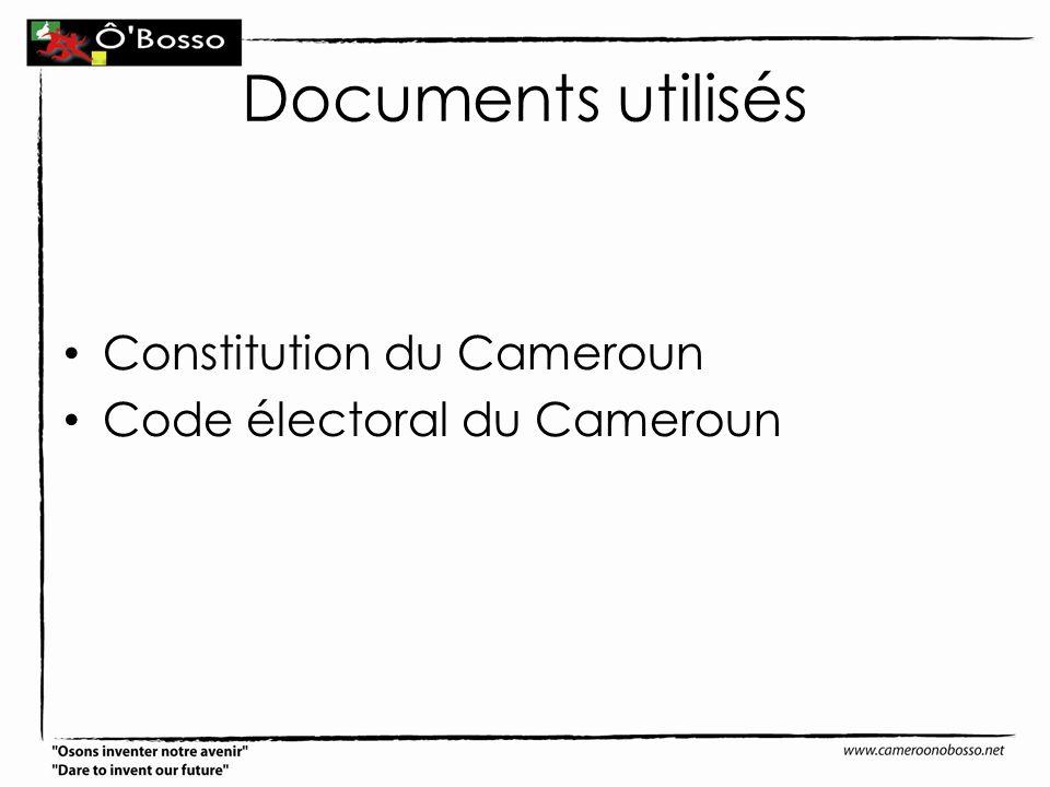 Documents utilisés Constitution du Cameroun Code électoral du Cameroun