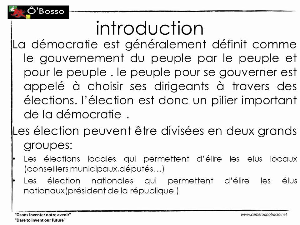 introduction La démocratie est généralement définit comme le gouvernement du peuple par le peuple et pour le peuple. le peuple pour se gouverner est a