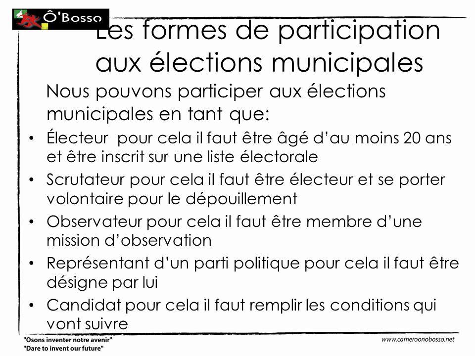 Les formes de participation aux élections municipales Nous pouvons participer aux élections municipales en tant que: Électeur pour cela il faut être â