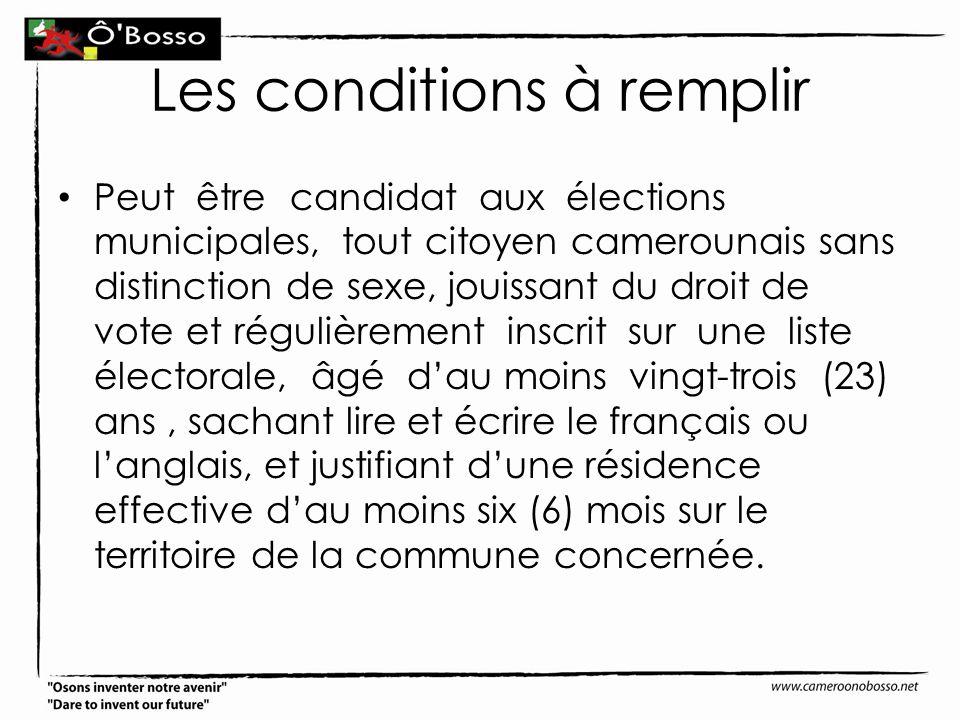 Les conditions à remplir Peut être candidat aux élections municipales, tout citoyen camerounais sans distinction de sexe, jouissant du droit de vote e