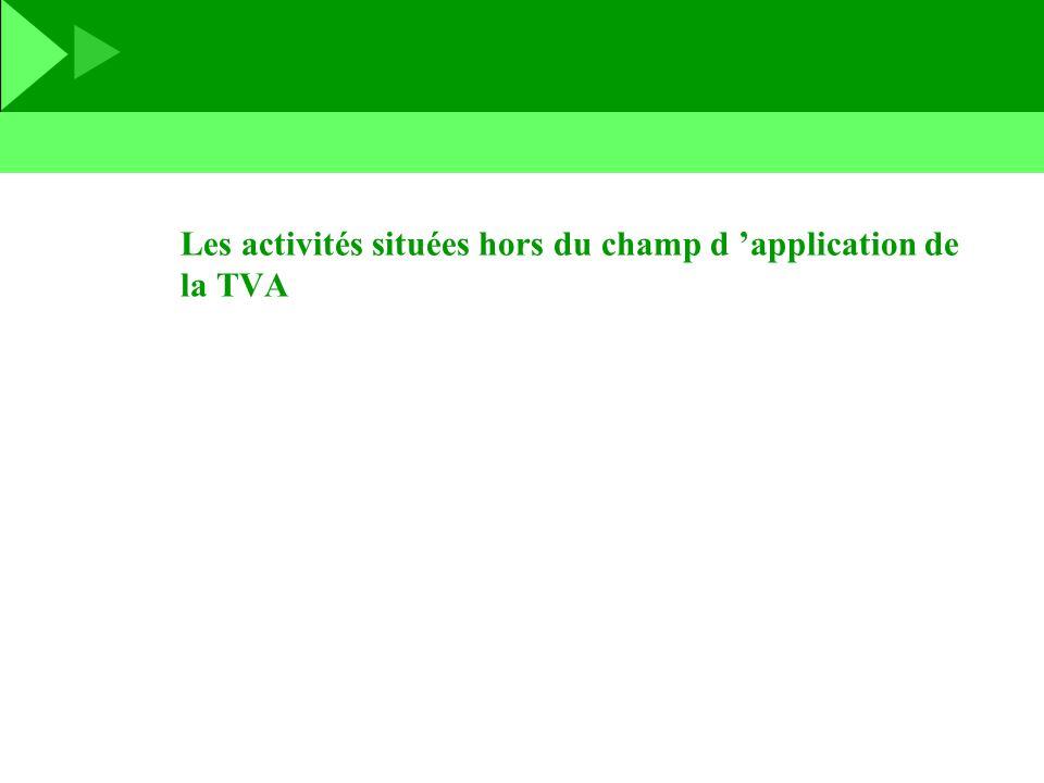 Les activités situées hors du champ d application de la TVA